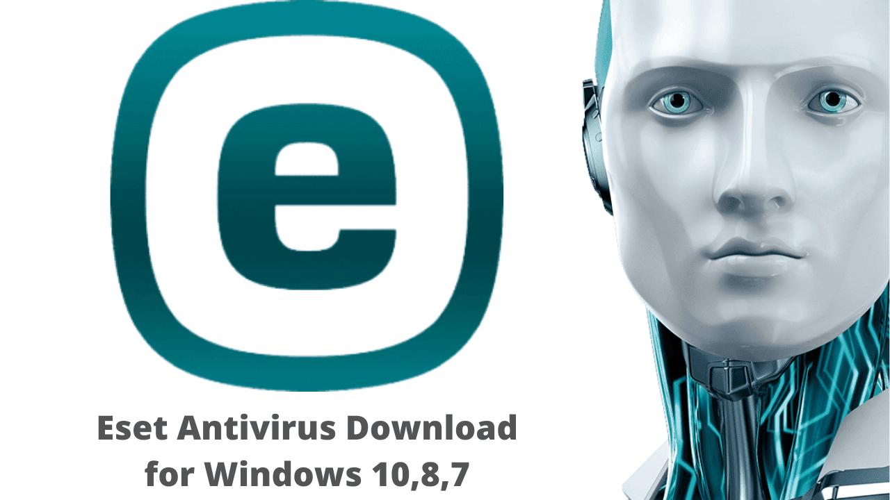 Eset Antivirus Download for Windows 10,8,7