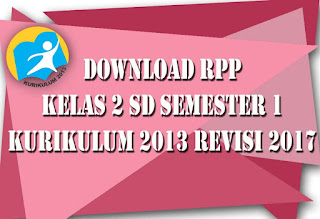 Download RPP Kelas 2 Semester 1 Kurikulum 2013 Revisi 2017