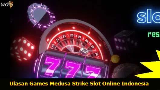 Ulasan Games Medusa Strike Slot Online Indonesia