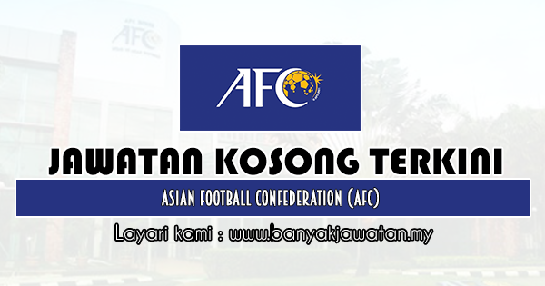 Jawatan Kosong 2020 di Asian Football Confederation (AFC)
