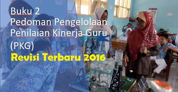 Buku 2 Pedoman Pengelolaan PK Guru Terbaru 2016
