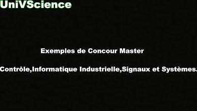 Exemples de Concours Master Contrôle,Informatique Industrielle,Signaux et Systèmes.