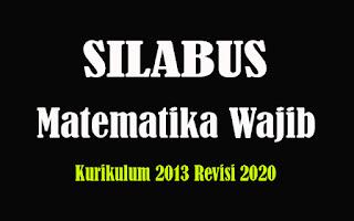 Silabus Matematika Wajib SMA K13 Revisi 2018, Silabus Matematika Wajib SMA Kurikulum 2013 Revisi 2020