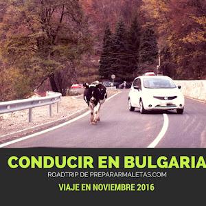 En coche por Bulgaria, itinerario y consejos sobre conducir en Bulgaria