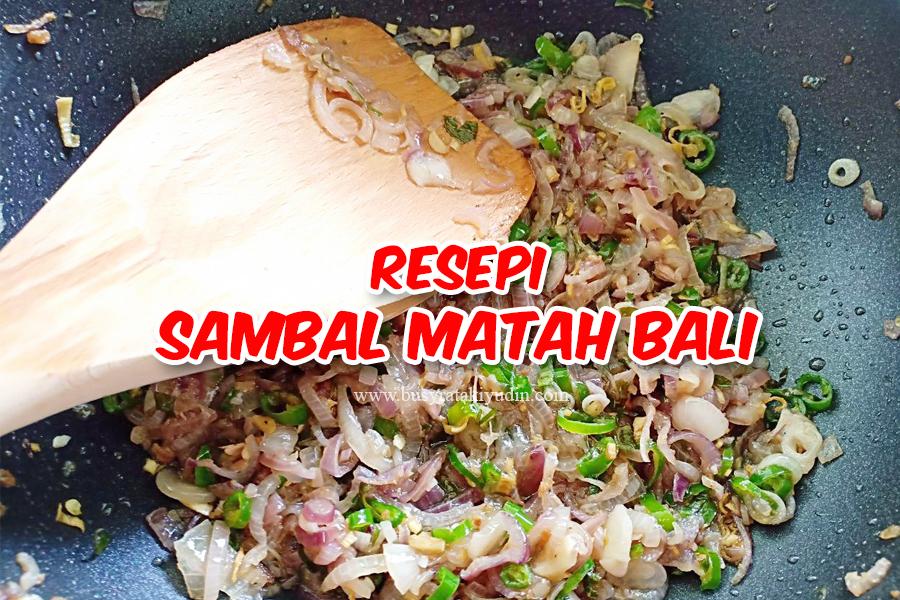 RESEPI SAMBAL MATAH BALI PENAMBAH SELERA
