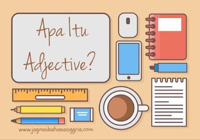Pengertian Adjectives (Kata Sifat) dan Soal Latihannya Kelas 7 SMP