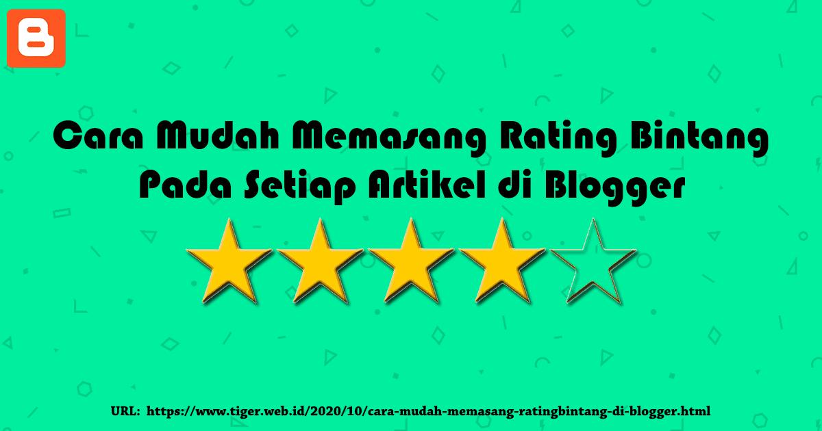 Cara Mudah Memasang Rating Bintang Pada Setiap Artikel di Blogger