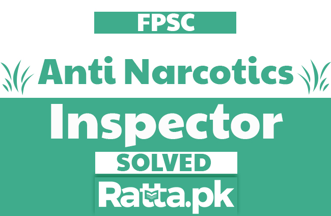 FPSC Anti Narcotics Force Inspector Past Papers Solved pdf