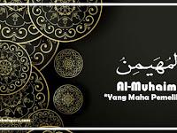 """Al-Muhaimin Artinya """"Yang Maha Pemelihara"""" Asmaul Husna"""
