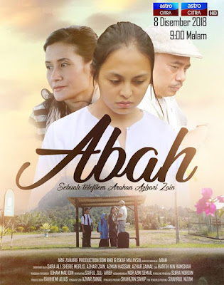 Abah, Telemovie, Telefilem, Telemovie Abah, Telefilem Abah, Astro Citra, 2018, Poster Telemovie Abah, Cast, Pelakon Telemovie Abah, Sara Ali, Sherie Merlis, Azhari Zain, Azman Hassan, Azhar Zainal, Harith Nin Hamshah, Sinopsis Telefilem Abah,