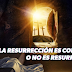 La Resurrección es Corpórea, o no es Resurrección.