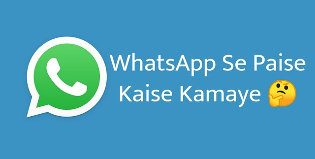 WhatsApp se paise kaise kamaye? Make $100/day from whatsapp