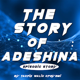 The Story of Adeshina Episode 02