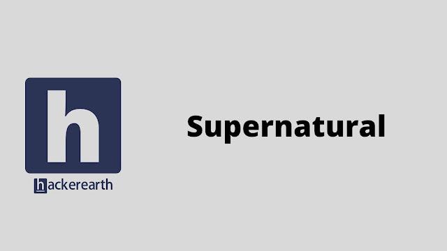 HackerEarth Supernatural problem solution
