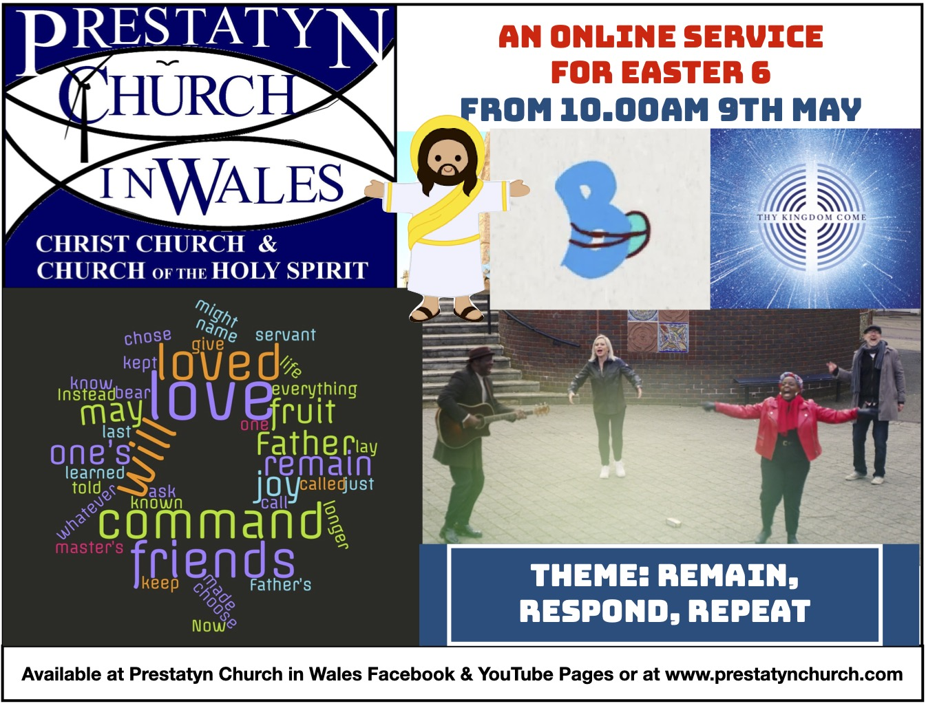 """Image containing text. Text reads: """"Prestatyn Church In Wales. Christ Church & Church of the Holy Spirit."""" """"An online Service for Easter 6. From 10:00 AM 9th May."""" """"Theme: Remain, Respond, Repeat."""" """"Available at Prestatyn Church In Wales Facebook and Youtube pages and at www.prestatynchurch.com."""""""
