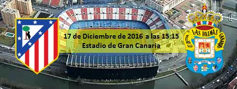 Previa Atletico de Madrid - UD Las Palmas 17 Diciembre 15:15