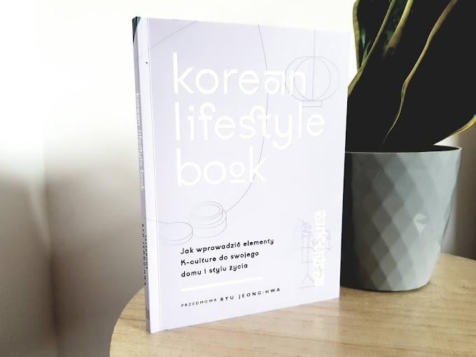 Korean lifestyle book. Jak wprowadzić elementy K- culture do swojego domu i stylu życia.