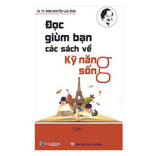 Đọc Giùm Bạn Các Sách Kỹ Năng Sống ebook PDF EPUB AWZ3 PRC MOBI