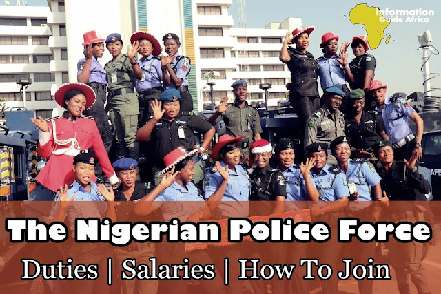 The Nigerian Police Force | Duties, Salaries And How To Join
