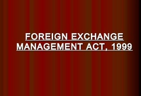 Foreign Exchange Management Act, 1999