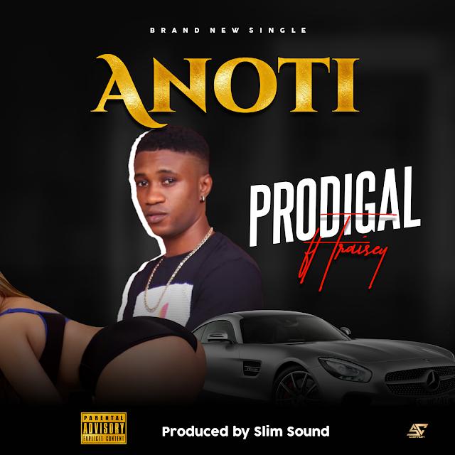 [MUSIC] Prodigal ft Traisey - Anoti