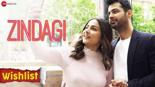 ज़िन्दगी Zindagi Lyrics In Hindi - Wishlist | Hina Khan