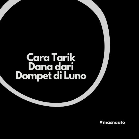Cara Tarik Dana dari Dompet di Luno