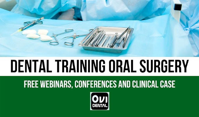 DENTAL TRAINING: ORAL SURGERY videos including FREE Webinars, Conferences and Clinical Cases to share