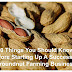 10 Things You Should Know Before Starting Up A Successful Groundnut Farming Business