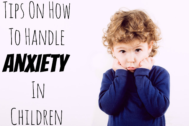 Tips On How To Handle Anxiety In Children, freeing your child from anxiety, anxious child, dealing with anxiety in a child, anxiety in children, parenting an anxious child.
