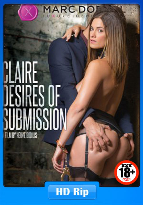 [18+] Marc Dorcel – Claire La Soumise 2017 WEB-DL 190MB x265 Adult  Hollywood Full Movie Free Download And Watch Online-HD 300mb Movies