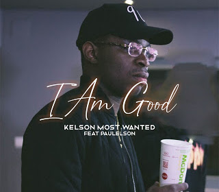 Kelson Most Wanted feat Paulelson - I am Good [2021]