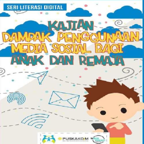 Kajian Dampak Media Sosial bagi Anak dan Remaja