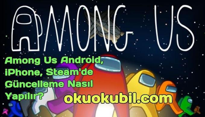 Among Us Android, iPhone, Steam'de Güncelleme Nasıl Yapılır?