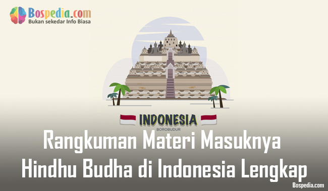 Rangkuman Materi Masuknya Hindhu Budha di Indonesia Lengkap