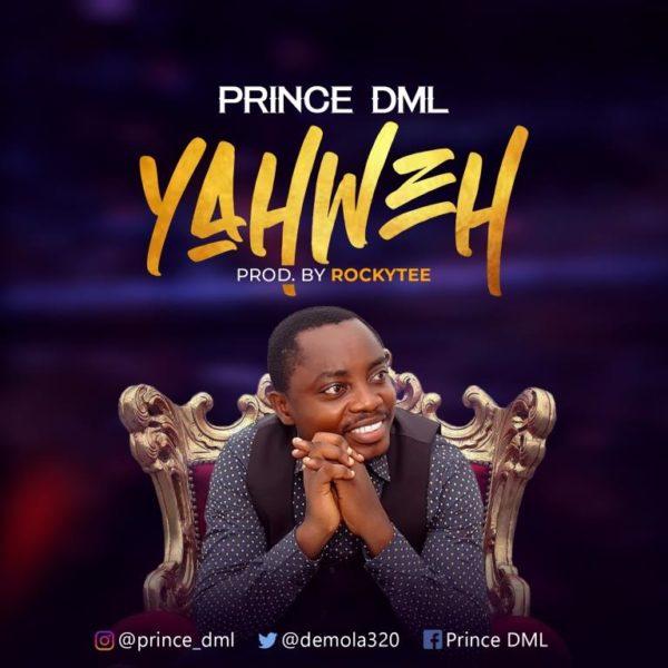 Prince DML - Yahweh Audio