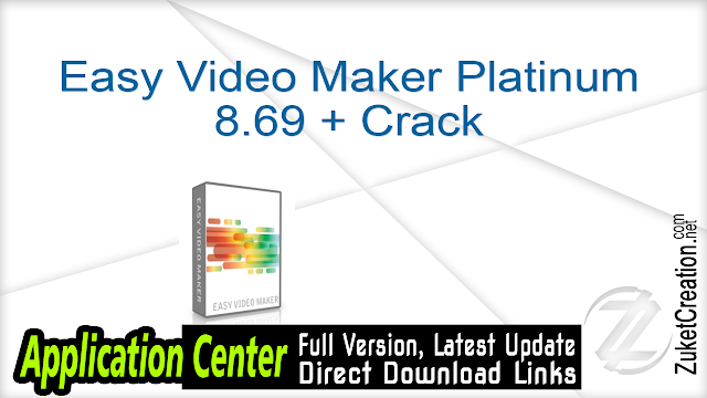Easy Video Maker Platinum 8.69 + Crack