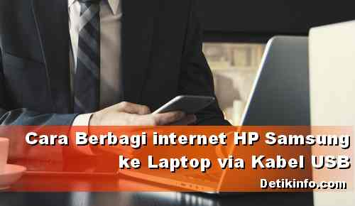 Berbagi Koneksi Internet HP samsung via Kabel data USB