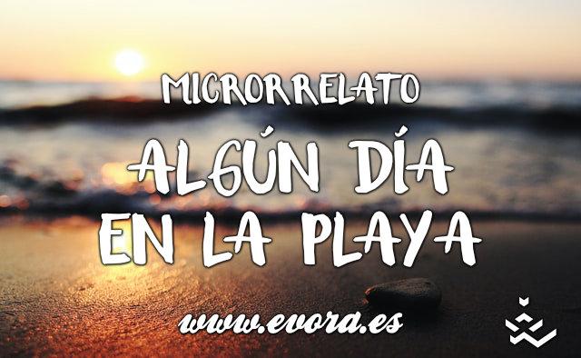 Microrrelto: Algún Día En La Playa