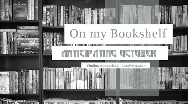 On My Bookshelf, Edition 3 | Anticipating October 2017