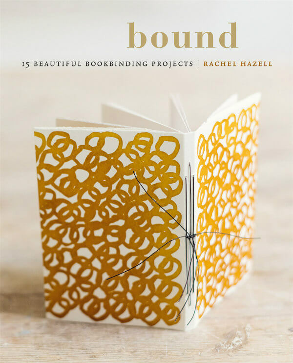Cover of Bound, a how-to book that includes 15 Beautiful Bookbinding Projects