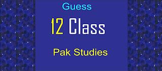 Pak Studies Guess Paper for 12 Class