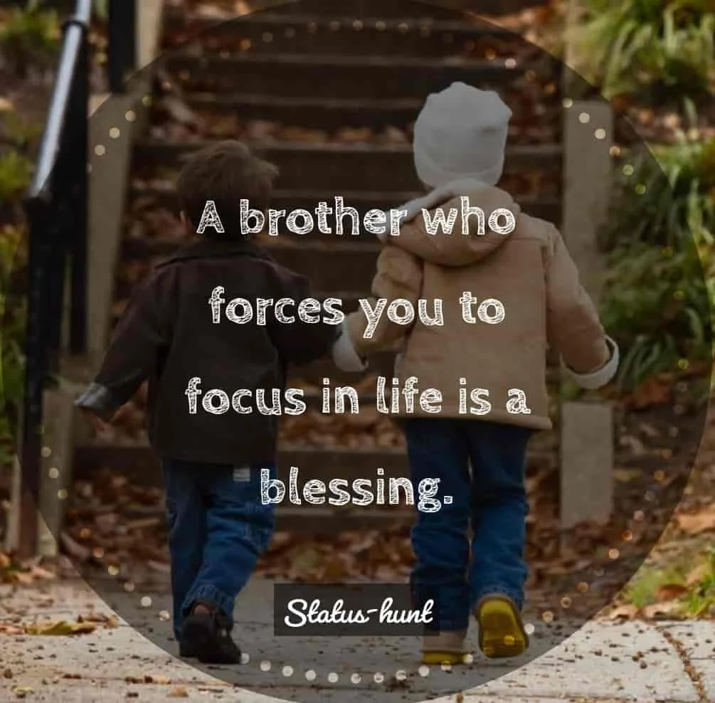 Best 60 Quotes For Brother S Love Insta Captions For Brothers