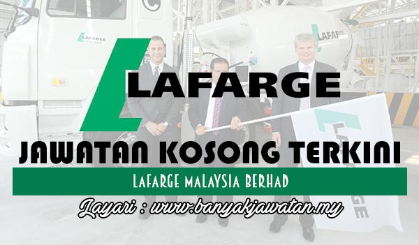 Jawatan Kosong 2017 di Lafarge Malaysia Berhad www.banyakjawatan.my