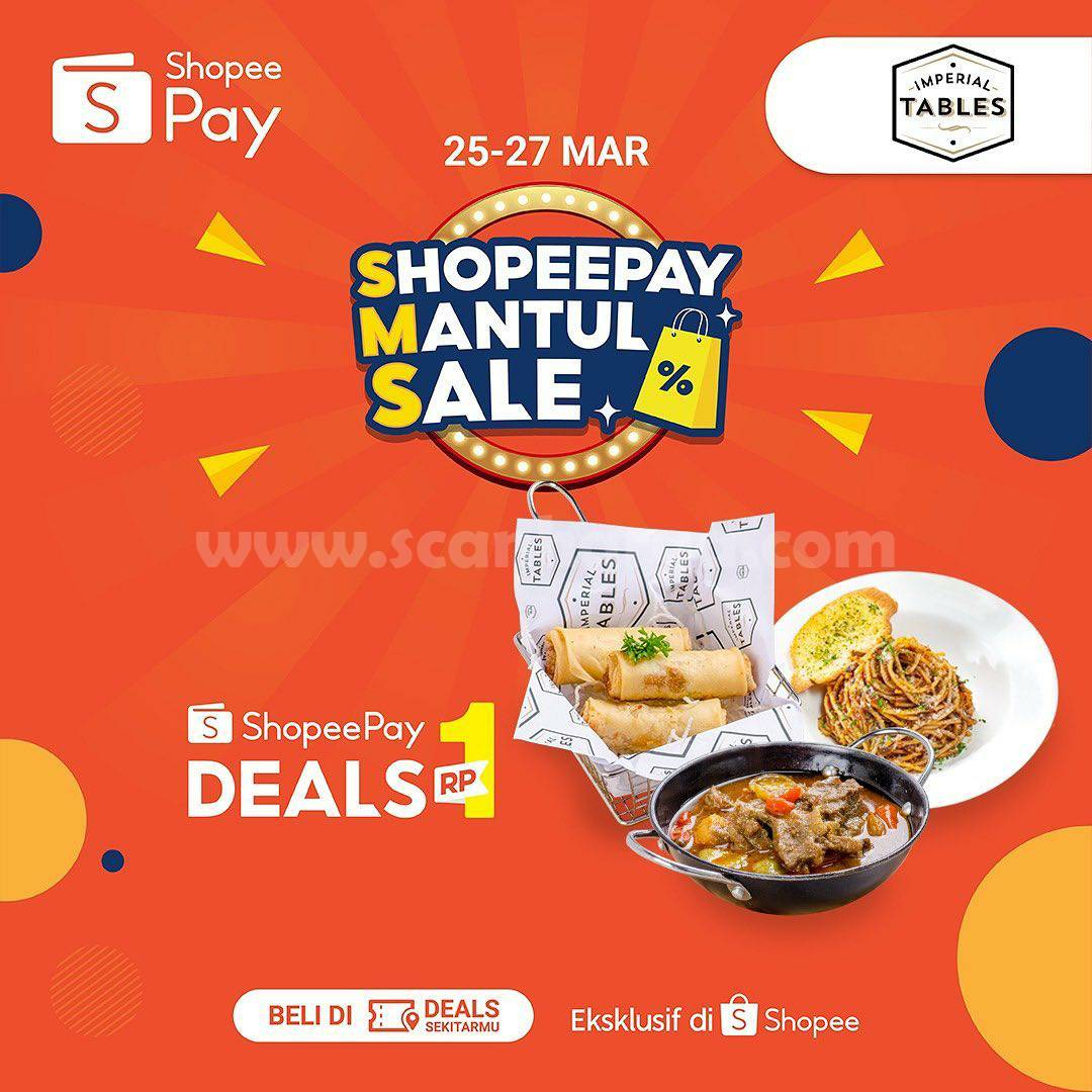 IMPERIAL TABLES Promo ShopeePay Mantul Sale – VOUCHER CASHBACK 100% cuma Rp 1,-