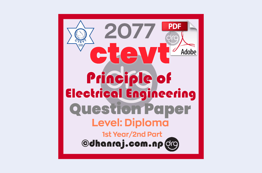 Principle-of-Electrical-Engineering-Question-Paper-2077-CTEVT-Diploma-1st-Year-2nd-Part