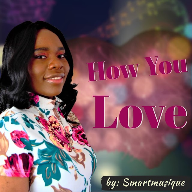 Music: How you love me by Sonia Martins