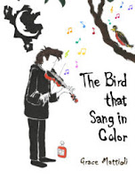 book cover of Grace Mattioli's new novel, The Bird that Sang in Color