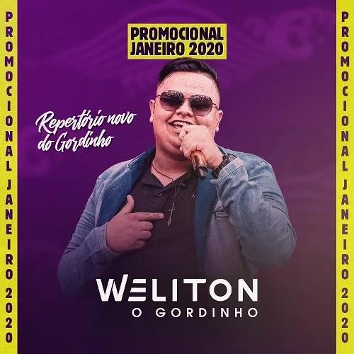 Weliton - O Gordinho - Promocional de Janeiro - 2020