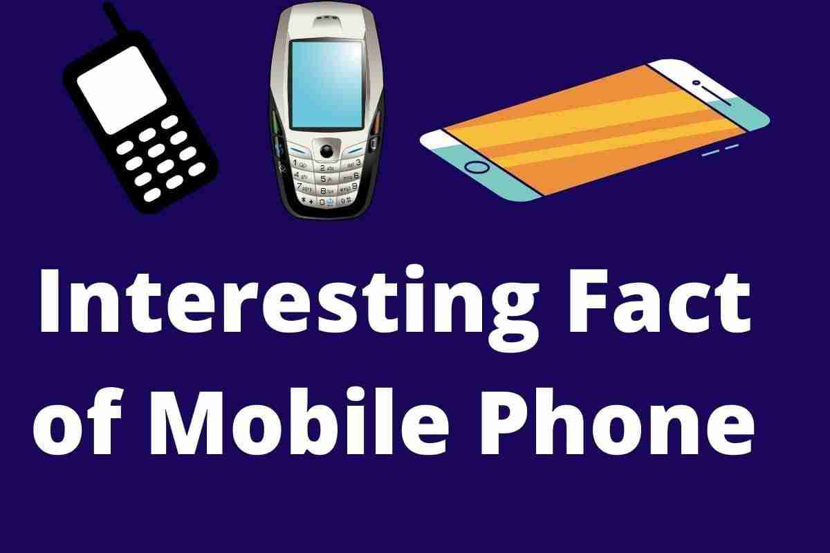 What is mobile   about mobile phone   interesting fact of mobile phone